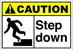 Step Down Caution OSHA / ANSI LABEL DECAL STICKER 10 inches x 14 inches