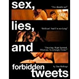 Sex, Lies and Forbidden Tweets: Jazz up your Social Media with 400+ hilarious retweetable tweets.