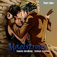 Maelstrom 1 - Yaoi Audiobook by Yamila Abraham Narrated by Nathan Lagarde
