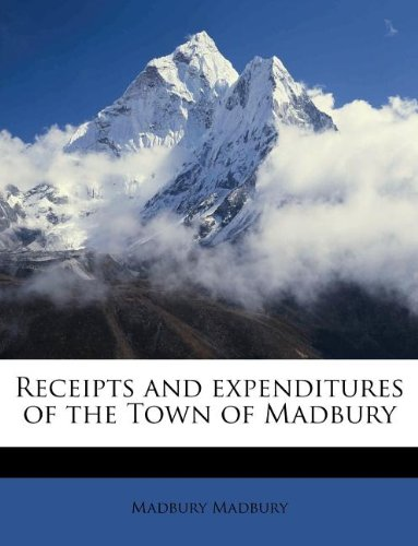 Receipts and expenditures of the Town of Madbury