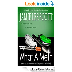 What A Meth (A Gotcha Detective Agency Mystery Book 4) (Gotcha Detective Agency Mysteries)