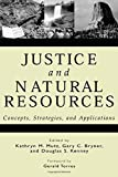 Justice and Natural Resources: Concepts, Strategies, and Applications