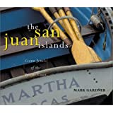 The San Juan Islands: Crown Jewels of the Pacific Coast