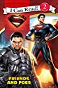 Man of Steel: Friends and Foes (I Can Read Book 2)