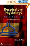 Respiratory Physiology: The Essentials (Respiratory Physiology: The Essentials (West))