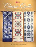 Classic Quilts: With Precise Foundation Piecing