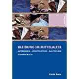 Kleidung im Mittelalter: Materialien - Konstruktion - Nhtechnik. Ein Handbuchvon &#34;Katrin Kania&#34;