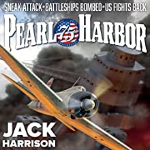 Pearl Harbor: 75th Anniversary Audiobook by Jack Harrison Narrated by John Chancer