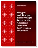 Dengue and Dengue Hemorrhagic Fever in the Americas: Guidelines for Prevention and Control (Publicaciones Cientificas (Washington, D.C.), No. 548.)