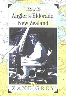 Tales Of The Anglers Eldorado Zeland by Derrydale Press