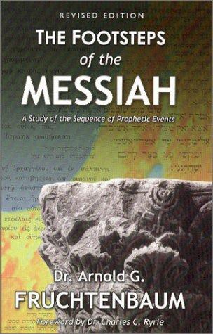Footsteps of the Messiah, Arnold G. Fruchtenbaum