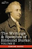 The Writings & Speeches of Edmund Burke: Volume II - On Conciliation with America; Security of the Independence of Parliament; On Mr. Fox