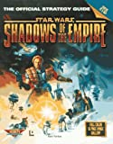Shadows of the Empire, PC Version: The Official Strategy Guide (Secrets of the Games Series) (0761511768) by Farkas, Bart