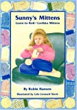 Sunny's Mittens: Learn to Knit, Lovikka Mittens (0892726342) by Robin Hansen
