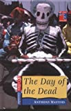 The Day of the Dead (Cascades) (0007114966) by Masters, Anthony
