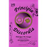 Principia Discordia: How I Found Goddess and What I Did to Her When I Found Her ~ Malaclypse the Younger