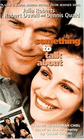 Something to Talk About/Movie Tie in, Deborah Chiel