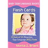 Baby Sign Language Flash Cards: A 50-Card Deck by Monta Z. Briant