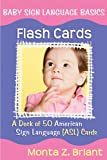 Baby Sign Language Basics Flash Cards: A Deck of 50 American Sign Lanuage (ASL) Cards