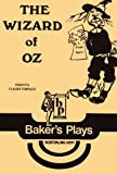The Wizard of Oz (A Full-Length Play based on L. Frank Baum's)