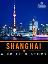 Shanghai: A Brief History