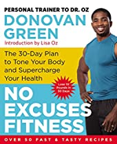 No Excuses Fitness: The 30Day Plan to Tone Your Body and Supercharge Your Health