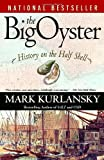img - for The Big Oyster: History on the Half Shell book / textbook / text book