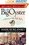 The Big Oyster: History on the Half S...