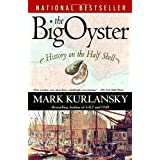 The Big Oyster: History on the Half Shell ~ Mark Kurlansky