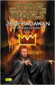 star wars jedi padawan 04 das zeichen der krone jude watson 9783897482043 books. Black Bedroom Furniture Sets. Home Design Ideas