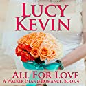 All for Love: A Walker Island Romance, Book 4 (       UNABRIDGED) by Lucy Kevin Narrated by Eva Kaminsky