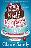 What Would Mary Berry Do? (English Edition)