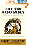 The Sun Also Rises: The Hemingway Lib...