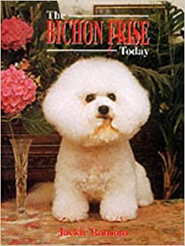 The Bichon Frise Today (Book of the Breed S) (Book of the Breed S