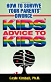 img - for How To Survive Your Parents' Divorce: Kid's Advice To Kids book / textbook / text book