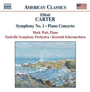 Carter: Symphony No.1; Piano Concerto