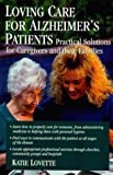 img - for Loving Care for Alzheimer's Patients: Practical Solutions for Caregivers and their Families 1st Edition by Lovette, Katie (1999) Paperback book / textbook / text book