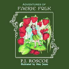 Annabelle and the Strawberry Faerie and The Magic Comb: Adventures of the Faerie Folk, Book 1   Livre audio Auteur(s) : P.J. Roscoe Narrateur(s) : P.J. Roscoe