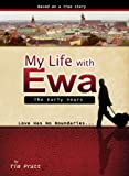 My Life With Ewa: The Early Years