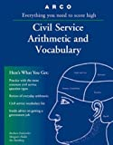 img - for Arco Civil Service Arithmetic and Vocabulary: Everything You Need to Know to Get a Civil Service Job (Civil Service Arithmetic and Vocabulary, 13th ed) by Barbara Erdsneker (1998-01-01) book / textbook / text book