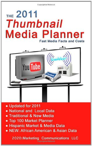 The 2011 Thumbnail Media Planner: Fast Media Facts &...
