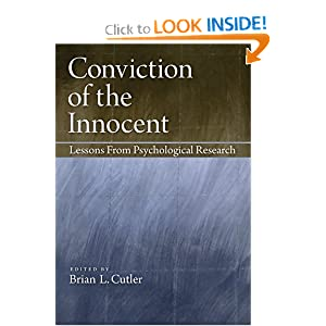 Conviction of the Innocent: Lessons from Psychological Research Brian L. Cutler