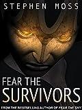 Fear the Survivors (The Fear Saga Book 2)