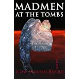MADMEN AT THE TOMBS (The Rain Shadow Covenant)