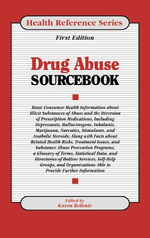 Drug Abuse Sourcebook (Health Reference Series)