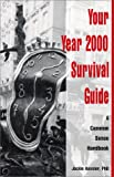 Your Year 2000 Survival Guide: A Common Sense Handbook (0966940601) by Kessler, Jackie