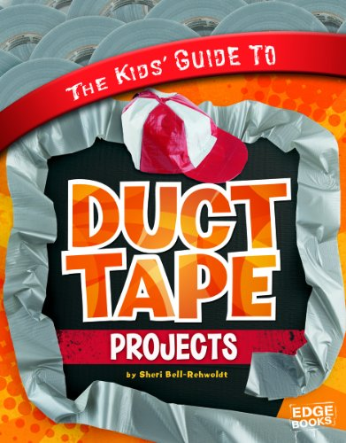 Kids' Guide to Duct Tape Projects (Edge Books)