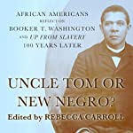 Uncle Tom or New Negro?: African Americans Reflect on Booker T. Washington and 'Up from Slavery' 100 Years Later | Rebecca Carroll
