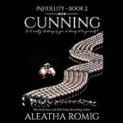 Cunning: Infidelity, Book 2 | Aleatha Romig