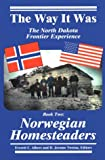 img - for The Way It Was: The North Dakota Frontier Experience - Book Two: Norwegian Homesteaders book / textbook / text book